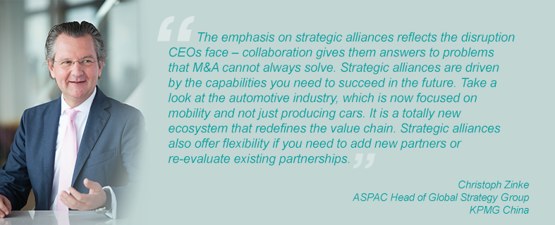 """""""The emphasis on strategic alliances reflects the disruption CEOs face – collaboration gives them answers to problems that M&A cannot always solve. Strategic alliances are driven by the capabilities you need to succeed in the future. Take a look at the automotive industry, which is now focused on mobility and not just producing cars. It is a totally new ecosystem that redefines the value chain. Strategic alliances also offer flexibility if you need to add new partners or re-evaluate existing partnerships."""" Christoph Zinke, ASPAC Head of Global Strategy Group, KPMG China"""