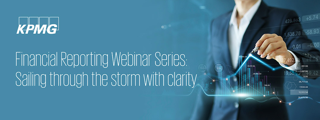 Financial Reporting Webinar Series: Sailing through the storm with clarity