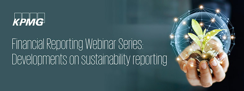 Financial Reporting Webinar Series: Developments on sustainability reporting