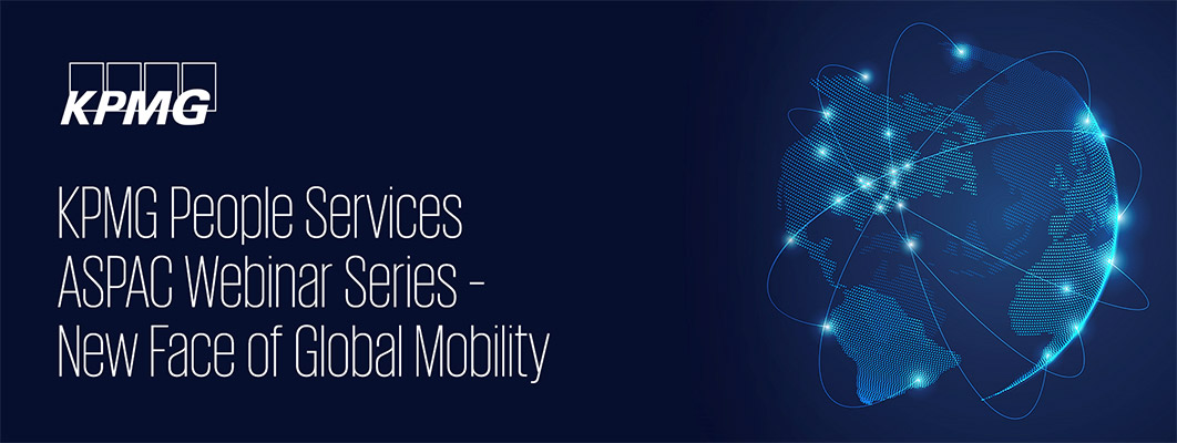 KPMG People Services ASPAC Webinar Series – New Face of Global Mobility