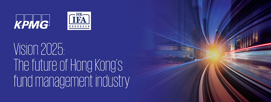 Vision 2025: The future of Hong Kong's fund management industry