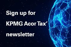 Sign up for KPMG Acor Tax' newsletter