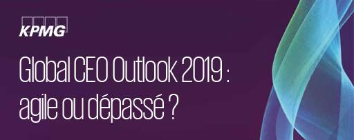 Global CEO Outlook 2019 : agile ou dépassé ?