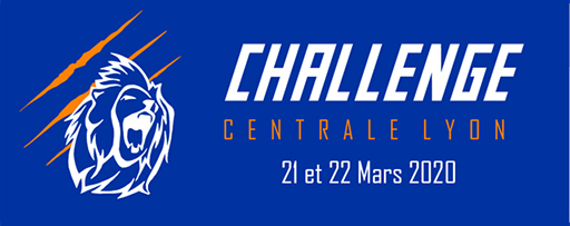 Challenge Centrale Lyon | 21 & 22 mars 2020, Ecully