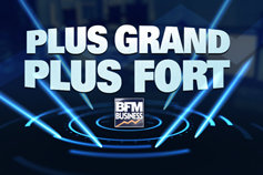 "Campagne ""Plus grand plus fort"" de BFM Business"