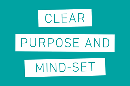 Clear purpose and mindset
