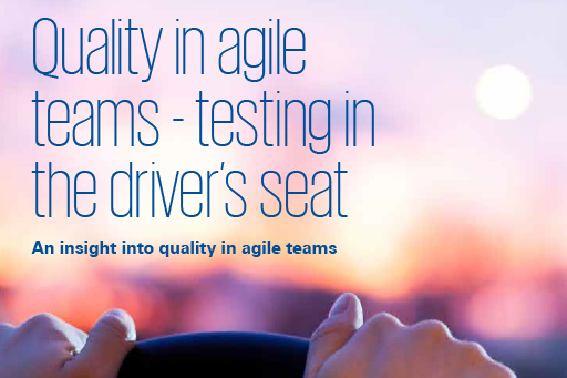 Quality in agile teams - testing in the driver's seat