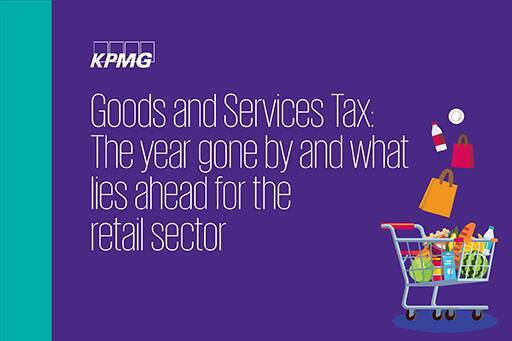 Goods and Services Tax: The year gone by and what lies ahead for the retail sector