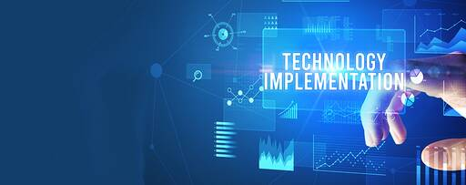 Technology Implementation