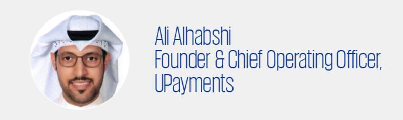 Ali Alhabshi - Founder & Chief Operating Officer, UPayments