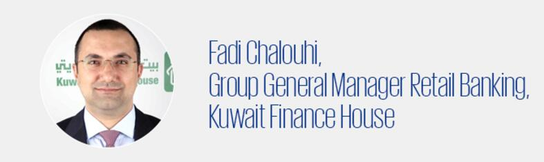Fadi Chalouhi, Group General Manager Retail Banking, Kuwait Finance House