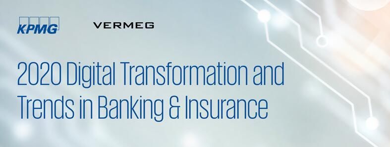 2020 Digital Transformation and Trends in Banking and Insurance