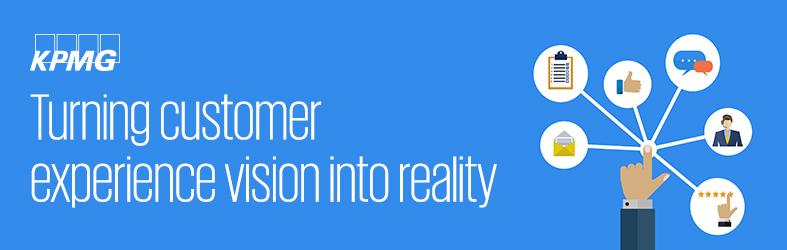Turning customer expereince vision into reality