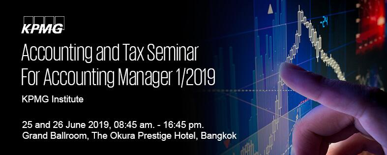 KPMG Institute Thailand: Accounting and Tax Seminar For Accounting Manager 1/2019