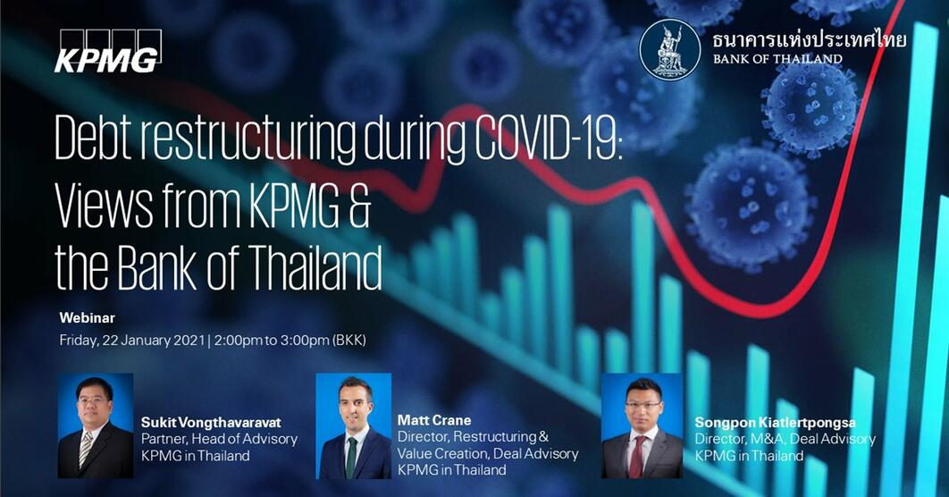 KPMG Webinar  | Debt restructuring during COVID-19: Views from KPMG & the Bank of Thailand