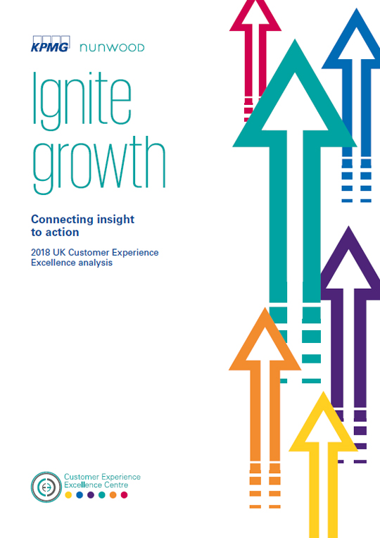 Ignite growth: Connecting insight to action - 2018 UK Customer Experience Excellence Analysis