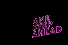 """One step ahead"" written in pink black background"