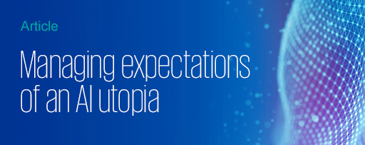 Managing expectations of an AI utopia - text overlay on banner