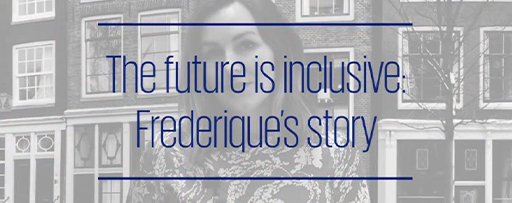 The future is inclusive - Snapshot from Frederique's story