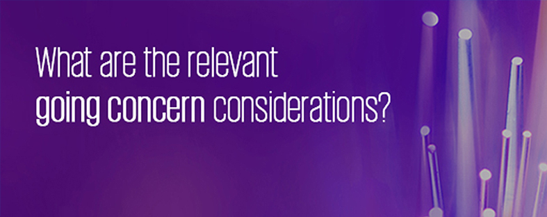What are the relevant going concern considerations?