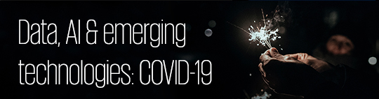 Data, AI & emerging technology: COVID-19'