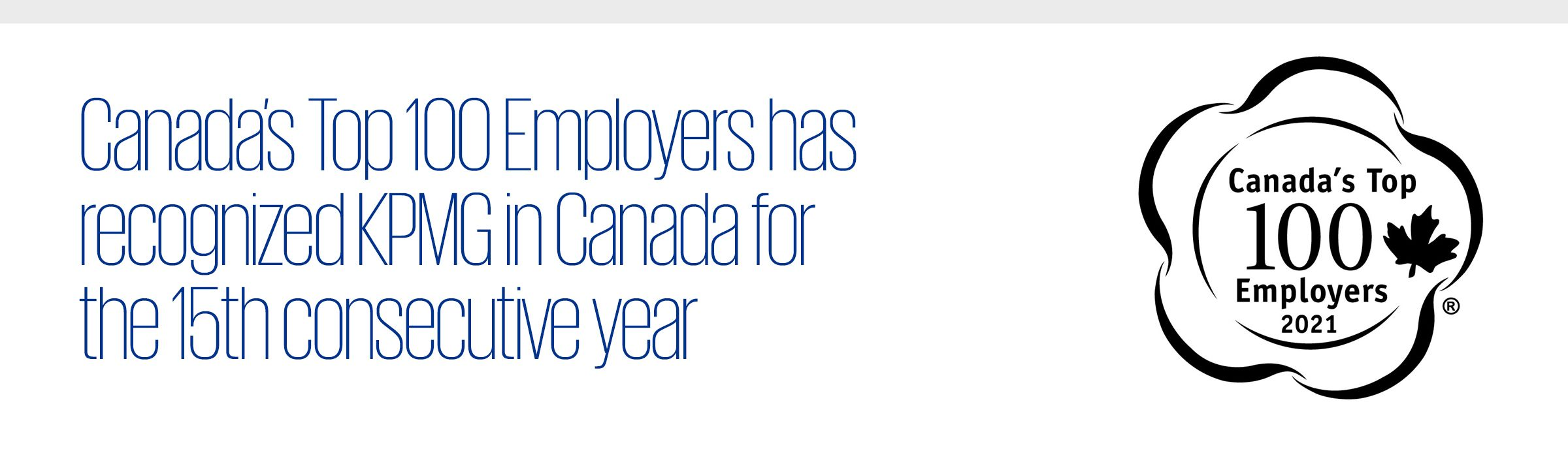 Canada's Top 100 Employers has recognized KPMG in Canada for the 15th consecutive year