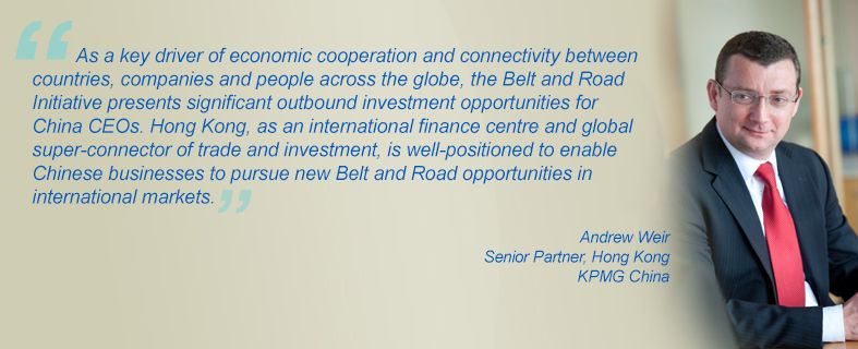 """""""As a key drive of economic cooperation and connectivity between countries, companies and people across the globe, the Belt and Road Initiative presents significant outbound investment opportunities for China CEOs. Hong Kong, as an international finance centre and global super-connector of trade and investment, is well-positioned to enable Chinese businesses to pursue new Belt and Road opportunities in international markets."""" Andrew Weir, Senior Partner, Hong Kong, KPMG China"""