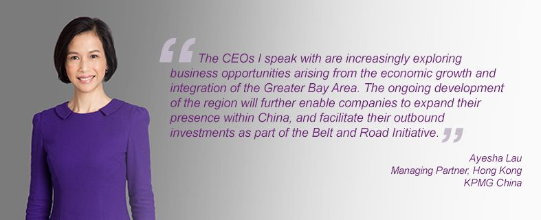 """The CEOs I speak with are increasingly exploring business opportunities arising from the economic growth and integration of the Greater Bay Area. The ongoing development of the region will further enable companies to expand their presence within China, and facilitate their outbound investments as part of the Belt and Road Initiative."""" Ayesha Lau, Managing Partner, Hong Kong, KPMG China"""