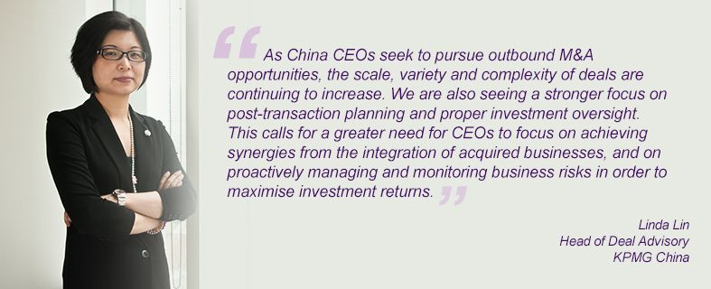 """""""As China CEOs seek to pursue outbound M&A opportunities, the scale, variety and complexity of deals are continuing to increase. We are also seeing a stronger focus on post-transaction planning and proper investment oversight. This calls for a greater need for CEOs to focus on achieving synergies from the integration of acquired businesses, and on proactively managing and monitoring business risks in order to maximise investment returns."""" Linda Lin, Head of Deal Advisory, KPMG China"""