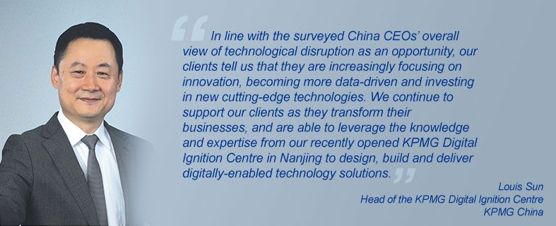 """""""In line with the surveyed China CEOs' overall view of technological disruption as an opportunity, our clients tell us that they are increasingly focusing on innovation, becoming more data-driven and investing in new cutting-edge technologies. We continue to support our clients as they transform their businesses, and are able to leverage the knowledge and expertise from our recently opened KPMG Digital Ignition Centre in Nanjing to design, build and deliver digitally-enabled technology solutions."""" Louis Sun, Head of the KPMG Digital Ignition Centre, KPMG China"""