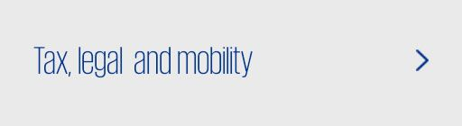 Tax, legal and mobility'