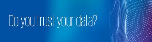 Do you trust your data?'