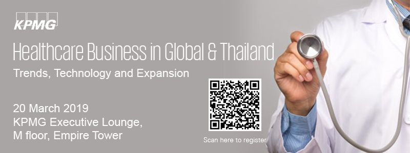 Healthcare Business in Global & Thailand – Trends, Technology and Expansion