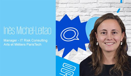 Témoignage d'Inès Michel-Leito , Manager - IT Risk Consulting