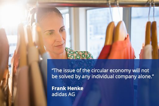 """Woman shopping for clothes, with text overlaid """"The issue of the circular economy will not be solved by any individual company alone. Frank Henke, adidas AG"""""""