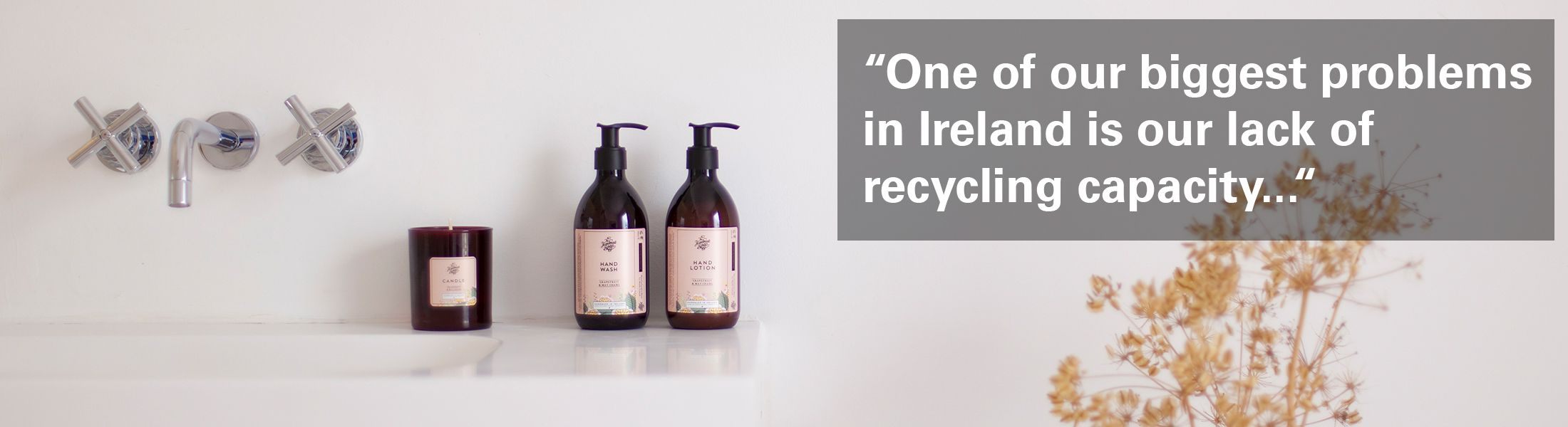 "Photo of The Handmade Soap Company's products in a bathroom with the text ""One of our biggest problems in Ireland is our lack of recycling capacity"" overlaid."