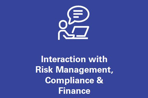 Interaction with risk management, compliance & finance
