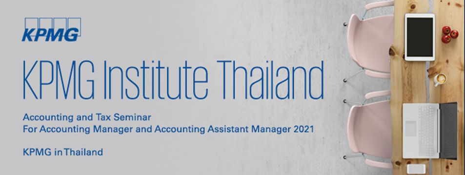 KPMG Institute Thailand   Accounting, Tax and Legal Seminar Online For Accounting Managers and Accounting Assistant Managers