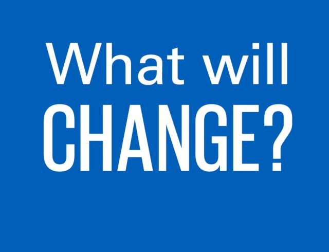What will change?
