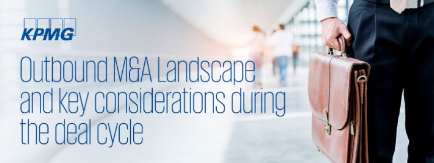 Outbound M&A Landscape and key considerations during the deal cycle
