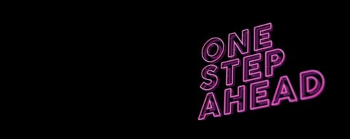"""""""One step ahead"""" written in pink black background"""