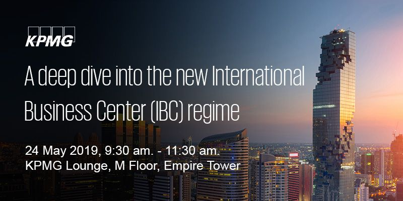 A deep dive into the new International Business Center (IBC) regime – update and panel discussion with participation of the Thai Revenue Department's senior officials