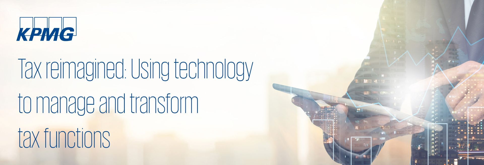 Tax reimagined: Using technology to manage and transform tax functions