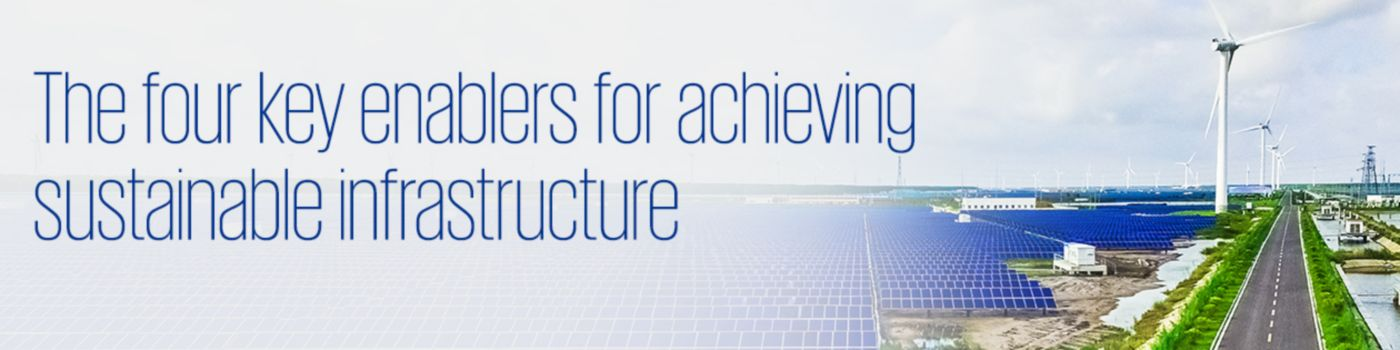 Four key enablers for achieving sustainable infrastructure - Text overlaid banner